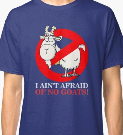 Bill Ain't Afraid of No Goats Classic T-Shirt