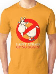 Bill Ain't Afraid of No Goats Unisex T-Shirt