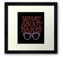 What about Barb Strangers of Things T-Shirt Memory 2016 Framed Print