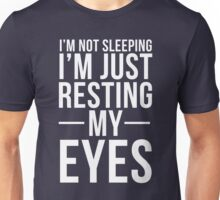 Resting My Eyes Unisex T-Shirt