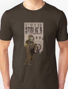 Get out of here stalker Unisex T-Shirt