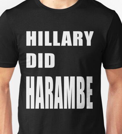 hillary did harambe Unisex T-Shirt