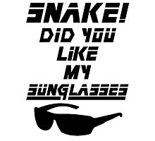 Snake! Did you like my Sunglasses (black) Photographic Print