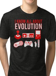 I Know All About Evolution Tri-blend T-Shirt