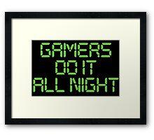 Gamers Do It All Night Framed Print
