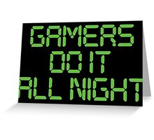 Gamers Do It All Night Greeting Card