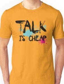 Talk is Cheap Typography shirt Unisex T-Shirt