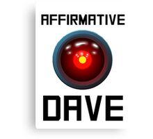 AFFIRMATIVE DAVE - HAL 9000 Canvas Print
