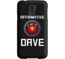 AFFIRMATIVE DAVE - HAL 9000 Samsung Galaxy Case/Skin
