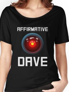 AFFIRMATIVE DAVE - HAL 9000 Women's Relaxed Fit T-Shirt