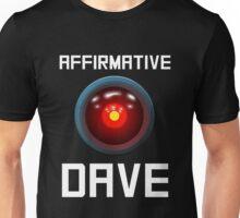 AFFIRMATIVE DAVE - HAL 9000 Unisex T-Shirt
