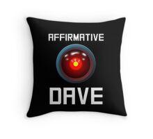 AFFIRMATIVE DAVE - HAL 9000 Throw Pillow