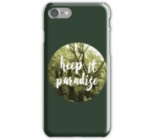 Keep it paradise 2 iPhone Case/Skin