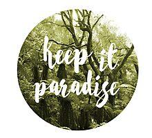 Keep it paradise 2 Photographic Print