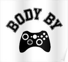 Body By Video Games Poster