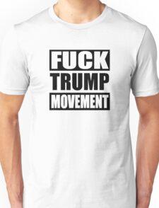 F*ck Trump Movement | 2016 Unisex T-Shirt