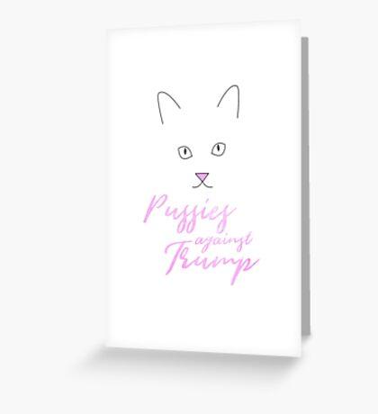 Pussies Against Trump Greeting Card