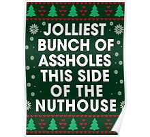 Funny Xmas Gift- Jolliest bunch of assholes this side of the Nuthouse Xmas Poster