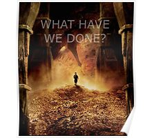 """What have we done?"" The Hobbit: Desolation Of Smaug Poster"