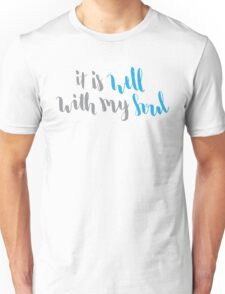 It Is Well With My Soul, Gray and Blue Unisex T-Shirt