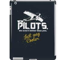Pilots, Not Better Just Cooler - Vintage Style iPad Case/Skin