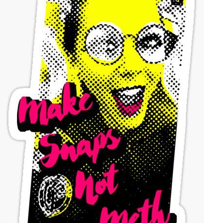 Make Snaps not Meth Sticker