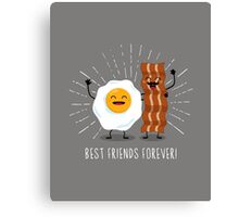 Egg & Bacon Best Friends Forever! Canvas Print
