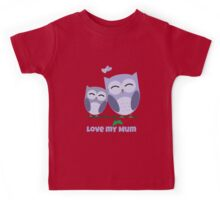 The best Mum you could hoot for! Kids Tee