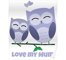 The best Mum you could hoot for! Poster