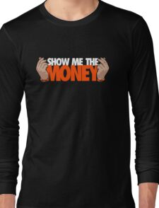 VICTRS - Show Me The Money Long Sleeve T-Shirt