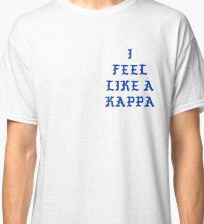 I feel like a Kappa  Classic T-Shirt