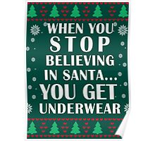 Funny Words Xmas Gift- When you Stop Believing in Santa.... Poster