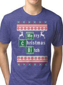 Merry Christmas Bitch - Funny Merry Xmas Tri-blend T-Shirt