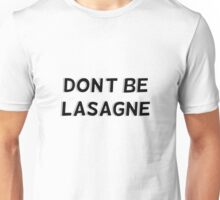 Don't Be Lasagne Text Doctor Who Quote Unisex T-Shirt