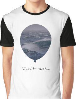 Don't Swim. Graphic T-Shirt