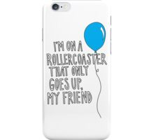 TFiOS - I'm On A Roller-coaster That Only Goes Up. iPhone Case/Skin