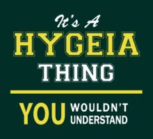 It's A HYGEIA thing, you wouldn't understand !! by satro