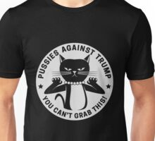 Pussycat Against Trump - You Can't Grab This Unisex T-Shirt