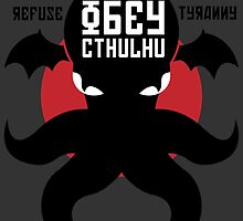 Refuse Tyranny Obey Cthulhu - TeeFury Limited Edition by RetroReview