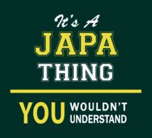 It's A JAPA thing, you wouldn't understand !! by satro