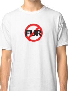 No Fur Classic T-Shirt