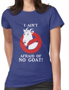 I Afraid of No Goats Shirt Womens Fitted T-Shirt