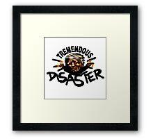 Tremendous Disaster Framed Print