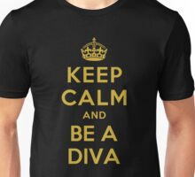 KEEP CALM AND BE A DIVA Unisex T-Shirt