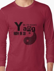 Mr. Yin Presents: Yang Long Sleeve T-Shirt