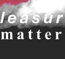 Pleasure over Matter Sticker