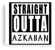 Straight Outta Azkaban Canvas Print