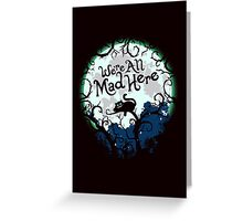 We're All Mad Here. Cheshire Cat. Alice in Wonderland. Greeting Card