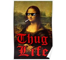 thug life joconde mona lisa Poster