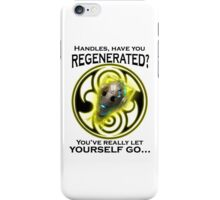 Handles' Regeneration iPhone Case/Skin